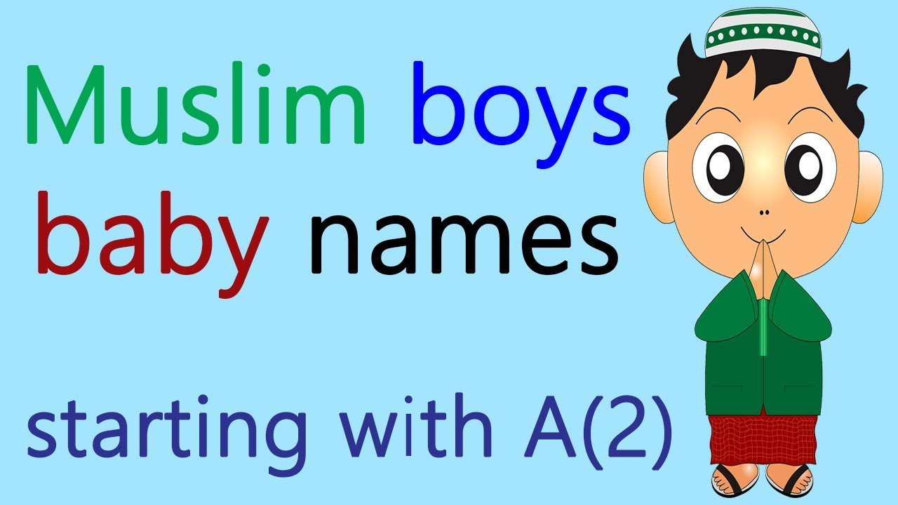 Muslim baby boys names starting with A with meanings | Islamic names for  boys modern