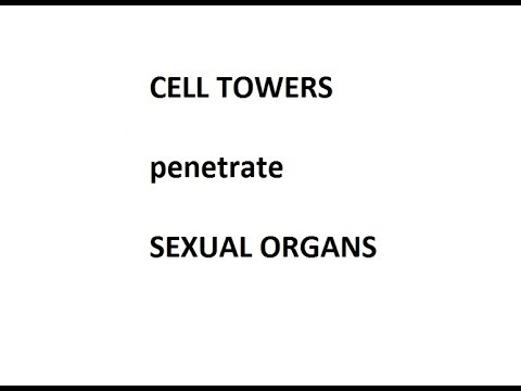 CELL TOWERS penetrate SEXUAL ORGANS