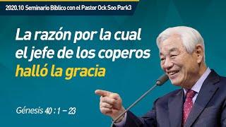 [Spa] #3 La razón por la cual el jefe de los coperos halló la gracia / Pastor Ock Soo Park