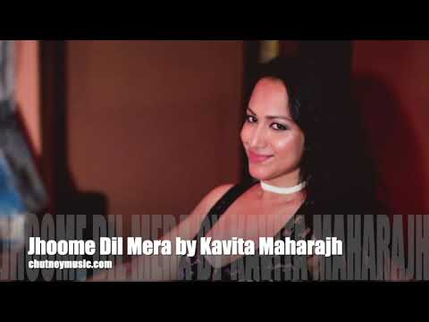 Jhoome Jhoome dil Mera by Kavita Maharajh | chutneymusic com