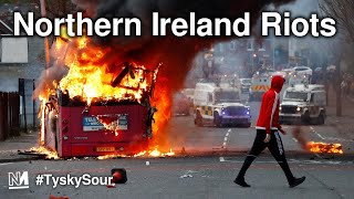 Northern ireland sees riots from loyalists | #tyskysour
