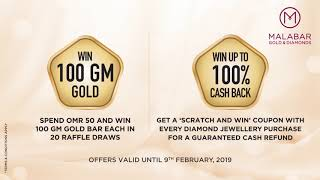 Win up to 2 Kilos of Gold & up to 100% Cash back at Malabar Gold & Diamonds Festival - Oman