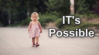 It's Possible - Motivational Video Never Give up