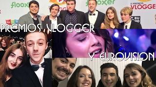 En los Premios Vlogger y Eurovision | Vlog15★
