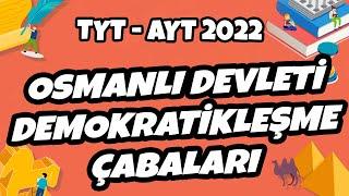 TYT - AYT Tarih - Osmanlı Devleti Demokratikleşme Çabaları  TYT - AYT Tarih 2021 hedefekoş