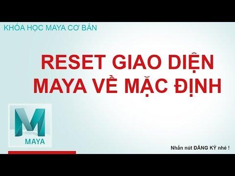 Học Maya Hướng dẫn reset giao diện làm việc của Maya về mặc định