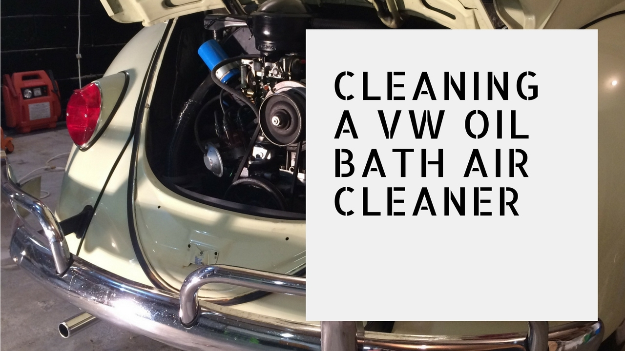 Cleaning Oil Bath Air Cleaner : Vw beetle air filter how to clean an oil bath