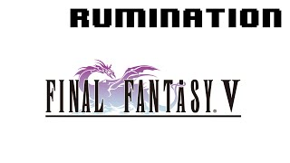 Rumination Analysis on Final Fantasy V