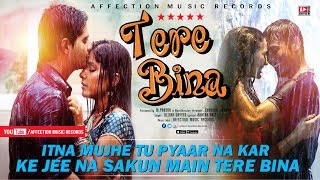 TERE BINA - ITNA MUJHE TU PYAAR NA KAR | ALTAAF SAYYED & CHANDRA SURYA | AFFECTION MUSIC RECORDS