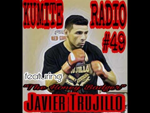Kumite Radio - Episode #49: Javier Trujillo (Welterweight Prospect)