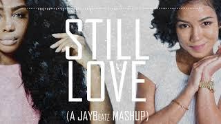 Sza X Jhene Aiko Still Love A JAYBeatz Mashup HVLM.mp3