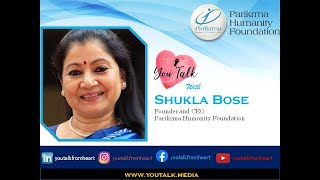 You talk with Shukla Bose|Founder & CEO @ Parikrma Humanity Foundation | Susan Moss | You Talk Media