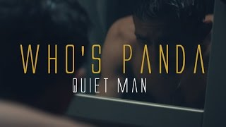 Who's Panda - Quiet Man