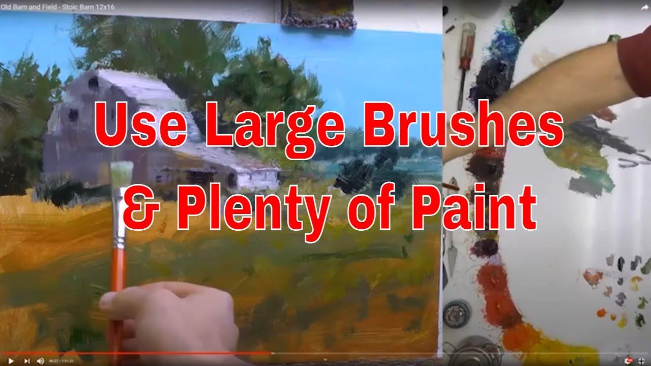 Use Large Brushes and Plenty of Paint Master Oil Painting Workshop