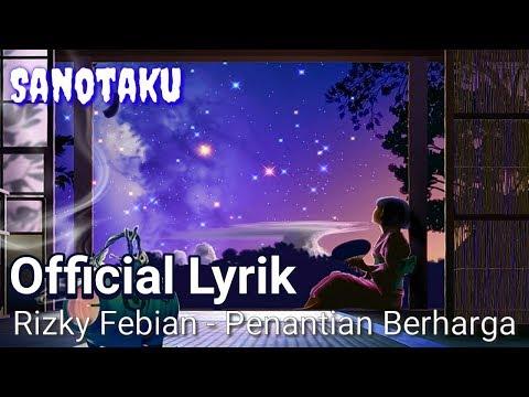 Rizky Febian – Penantian Berharga (Official Lyrik)