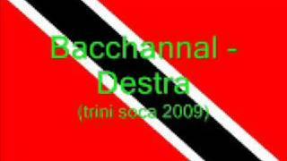 Bacchannal - Destra (trini Soca 2009)