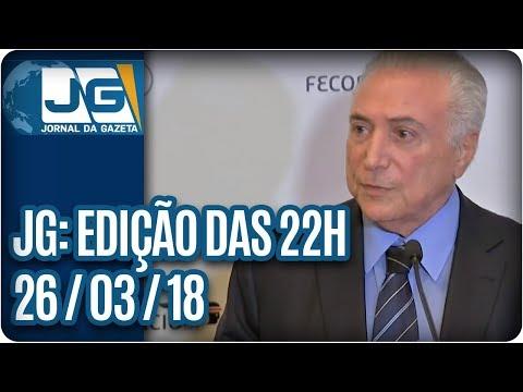 Jornal da Gazeta - Edição das 10 - 26/03/2018