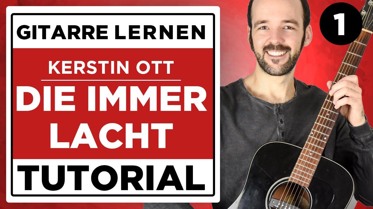 Die Immer Lacht Kerstin Ott Gitarre Lernen Teil 1 Youtube