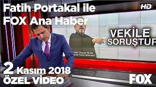 Saadet Partili vekile savcılık soruşturması! 2 Kasım 2018 Fatih Portakal ile FOX Ana Haber