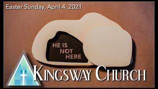 Kingsway Church Online - Easter Sunday, April 4, 2021
