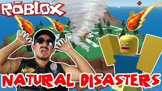 WORST ROBLOX SURVIVOR! GRUMPY COP PLAYS ROBLOX NATURAL DISASTERS: SUPER ROBLOX NOOB BACK AT IT AGAIN
