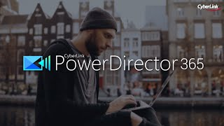 The Best Video Editing Software for YouTubers & Vloggers | PowerDirector 365 (2019) | CyberLink