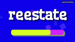 REESTATE - HOW TO PRONOUNCE IT!?