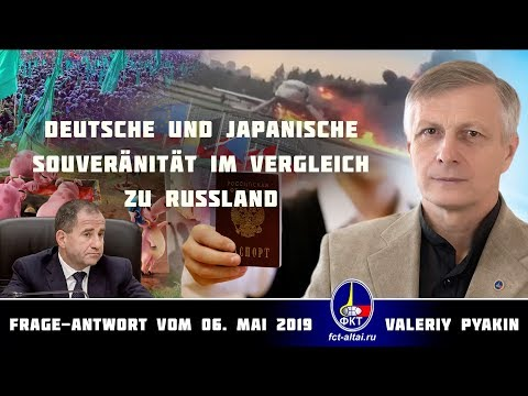 Deutsche und japanische Souveränität im Vergleich zu Russland (2019.05.06 Valeriy Pyakin)