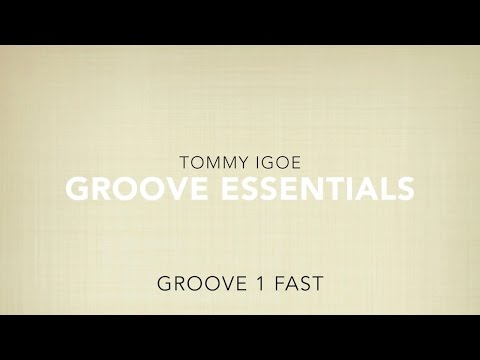 Groove 1 FAST (TOMMY IGOE - Groove Essentials)
