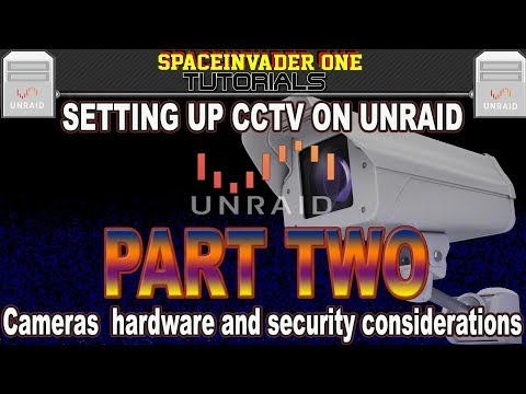 Setting Up CCTV On Unraid Pt2 IP Cameras Hardware And Security Considerations