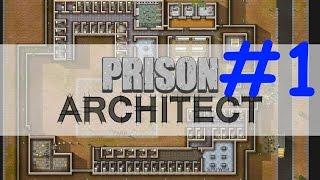 Prison Architect ( Строим тюрягу ) #1