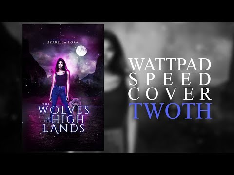 Wattpad Speed Cover | TWOTH