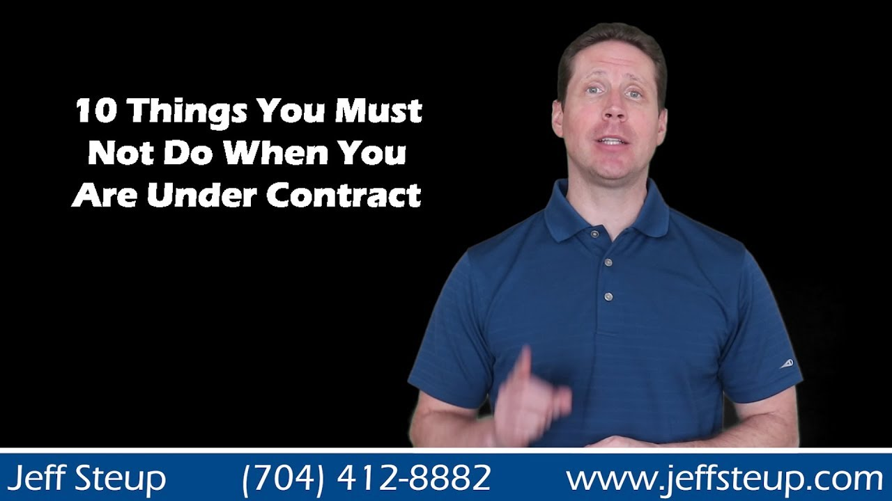 10 Things You Must Not Do When Under Contract to Buy a Home in South Charlotte / Waxhaw