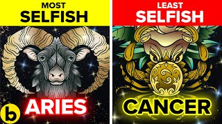 Who Are The Most Selfish Zodiac Signs?