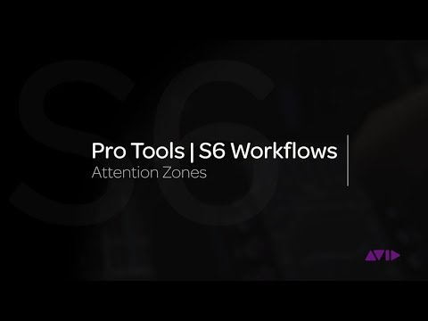 Avid Pro Tools | S6 Workflows: Attention Zones