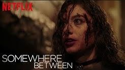 SOMEWHERE BETWEEN Review & Kritik der neuen Netflix Original Crime Serie 2018