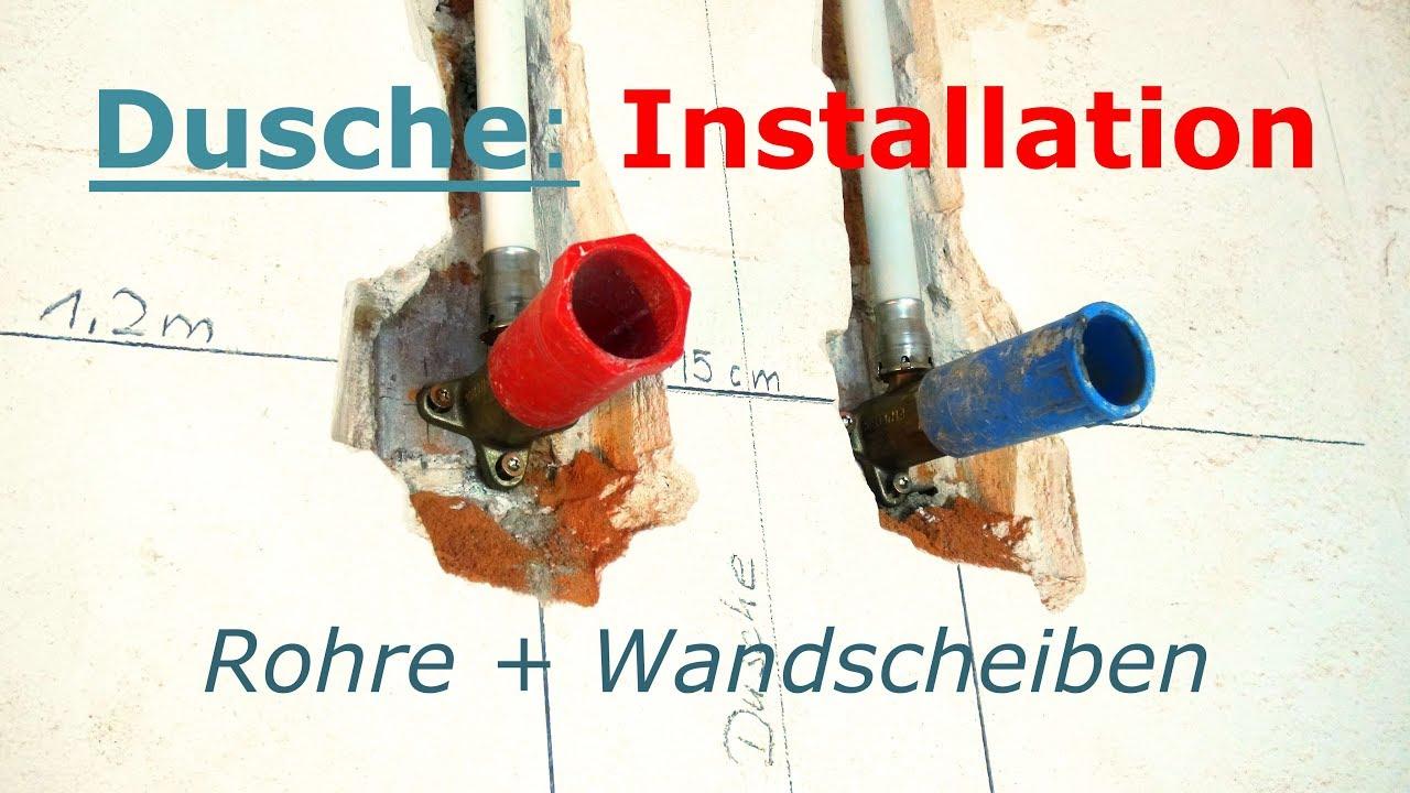 Dusche Installation Rohre Wandscheiben Youtube