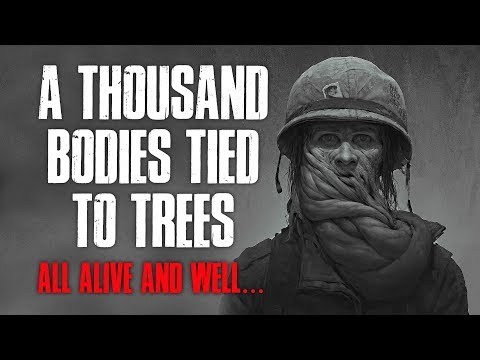 """""""A Thousand Bodies Tied To Trees All Alive And Well"""" Creepypasta"""