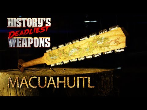 History's Deadliest Weapons - The Macuahuitl   Man At Arms: Art Of War