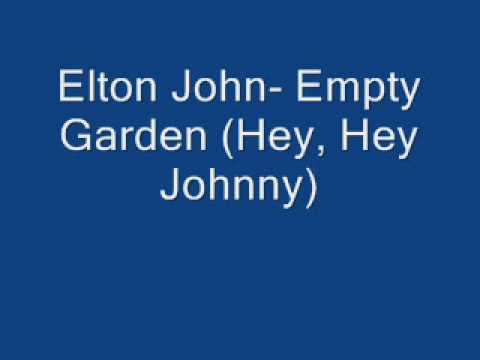 Elton John- Empty Garden (Hey, Hey Johnny)