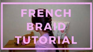 French Braid Tutorial - SUPER EASY