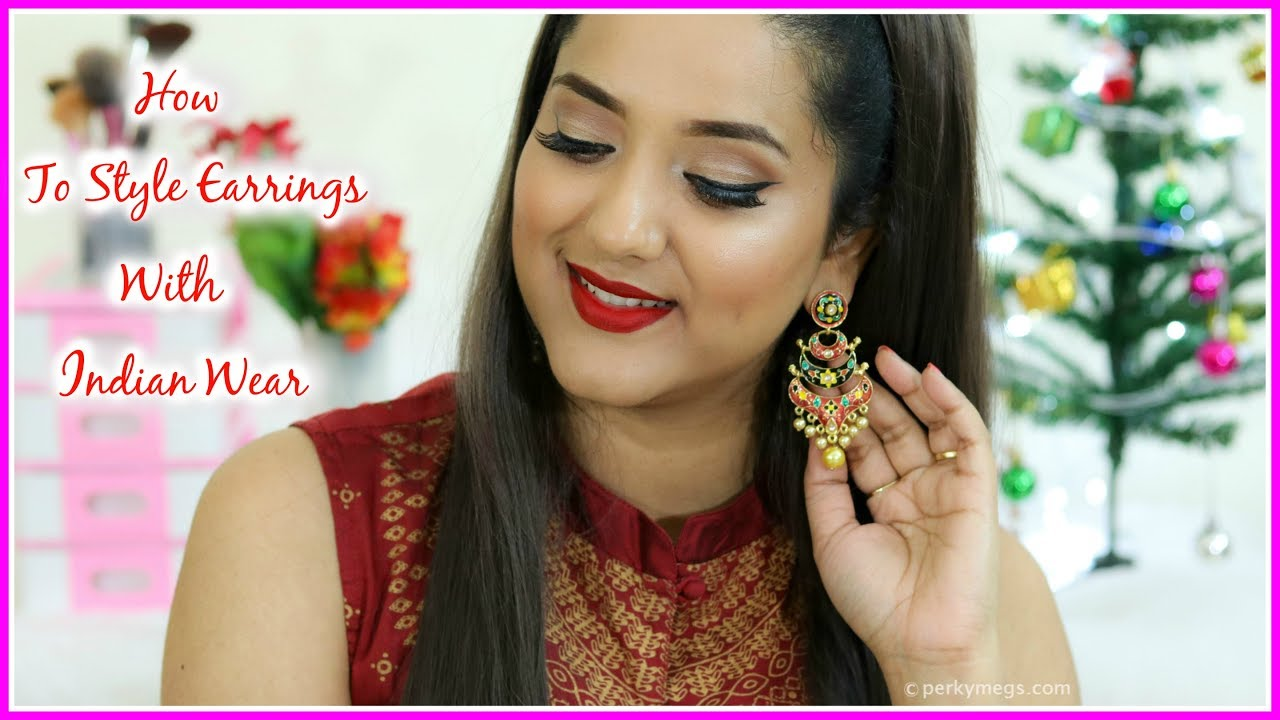 How to style Earrings with Indian Ethnic Wear | Indian Jewellery series | Perkymegs