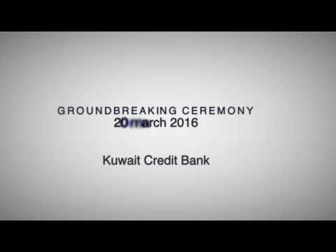 Kuwait Creidet Bank Ground Breaking Ceremony