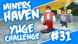 Miners Haven #31 - YUGE CHALLENGE w/Lazer1785 (Roblox Miners Haven)