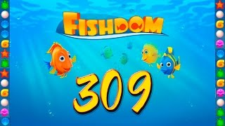 Fishdom: Deep Dive level 309 Walkthrough