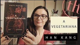 A Vegetariana (Han Kang) | Tatiana Feltrin