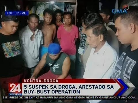 24 Oras: 5 Suspek Sa Droga, Arestado Sa Buy-bust Operation