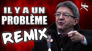 MÉLENCHON - Le Problème C'est Celui De Ceux Qui Se Gavent (REMIX POLITIQUE)