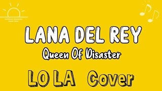 Download Mp3 Queen Of Disaster - Lana Del Rey  Lyrics Video  Cover By Lo La