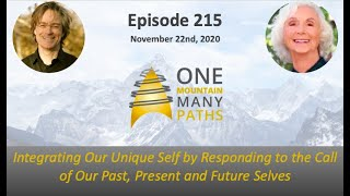 Ep. 215 Integrating Our Unique Self by Responding to the Call of Our Past, Present and Future Selves